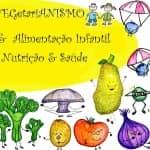 Alimentação  e Receitas VEGetariANAS para Crianças